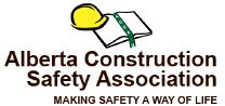 Alberta Construction Safety Asociation  Safety. No Excuses. Alberta Construction Safety Asociation